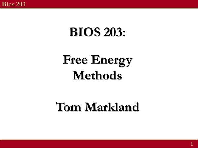 BIOS 203 Lecture 8: Free Energy Methods