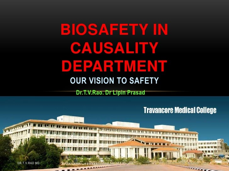 BIOSAFETY IN                 CAUSALITY                DEPARTMENT                 OUR VISION TO SAFETY                  Dr....