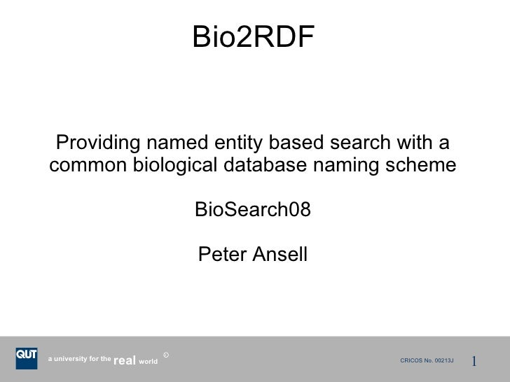 Bio2RDF    Providing named entity based search with a common biological database naming scheme                            ...