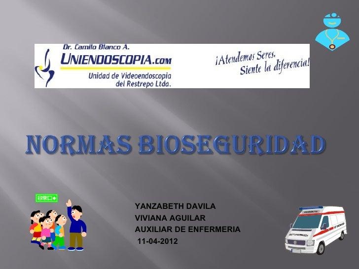YANZABETH DAVILAVIVIANA AGUILARAUXILIAR DE ENFERMERIA11-04-2012