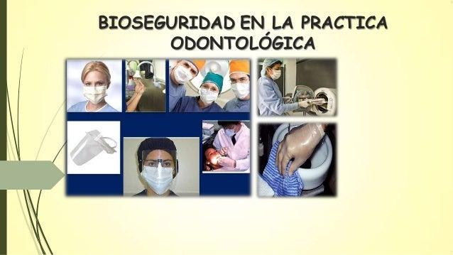 BIOSEGURIDAD EN LA PRACTICA ODONTOLÓGICA