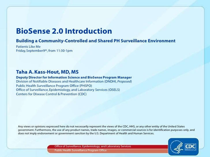 BioSense 2.0 IntroductionBuilding a Community-Controlled and Shared PH Surveillance Environment<br />Patients Like Me<br /...
