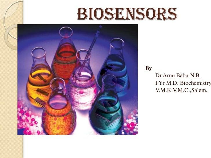 BIOSENSORS      By           Dr.Arun Babu.N.B.           I Yr M.D. Biochemistry           V.M.K.V.M.C.,Salem.
