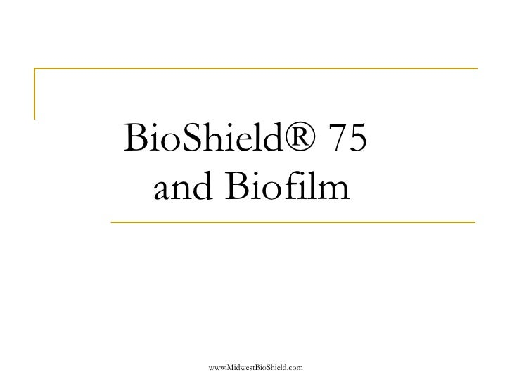 BioShield® 75   and Biofilm