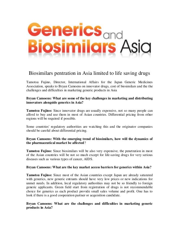 Biosimilars pentration in Asia limited to life saving drugsTamotsu Fujino, Director, International Affairs for the Japan G...