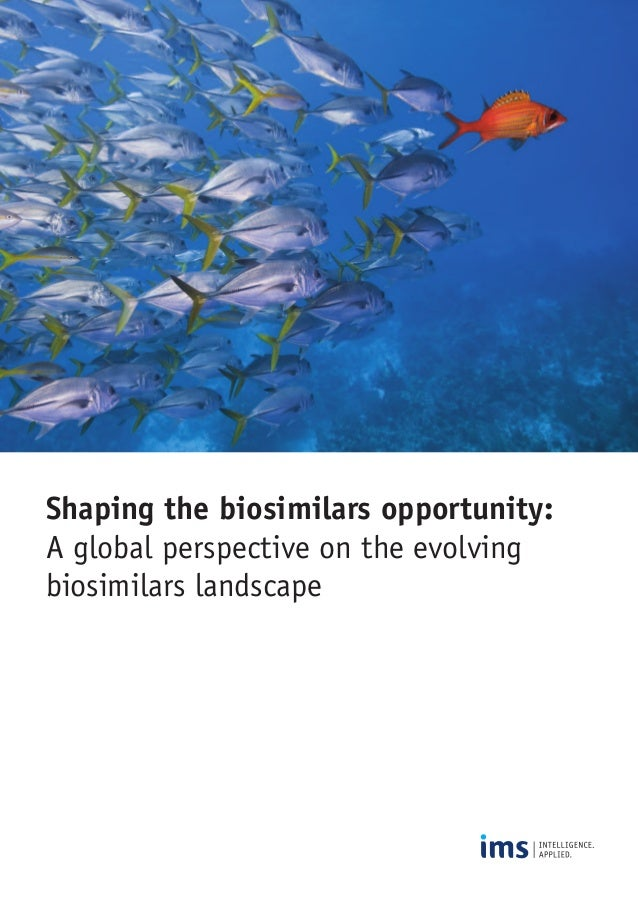 Shaping the biosimilars opportunity: A global perspective on the evolving biosimilars landscape