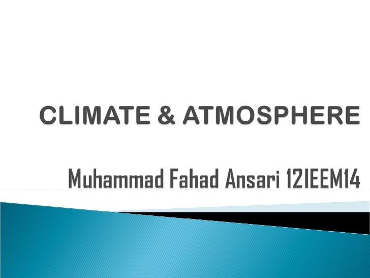 Biosphere & climate by Muhammad Fahad Ansari 12IEEM14
