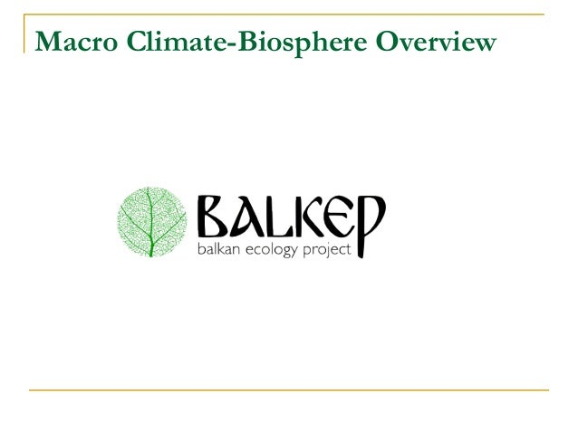 Macro Climate-Biosphere Overview