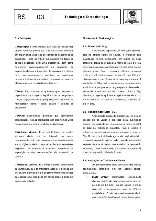 BS 03 Toxicologia e Ecotoxicologia 1 01 - Definições Toxicologia: É uma ciência que trata do estudo dos efeitos adversos (...