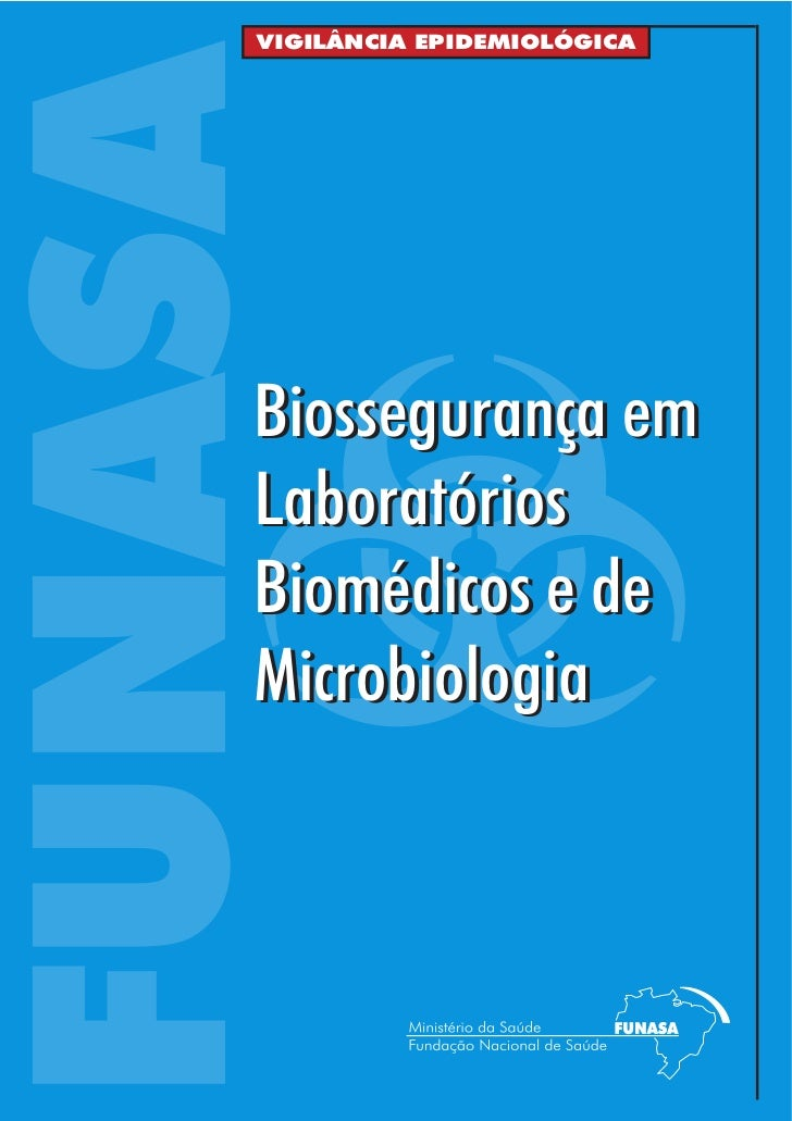 VIGILÂNCIA EPIDEMIOLÓGICAFUNASA    Biossegurança em    Laboratórios    Biomédicos e de    Microbiologia
