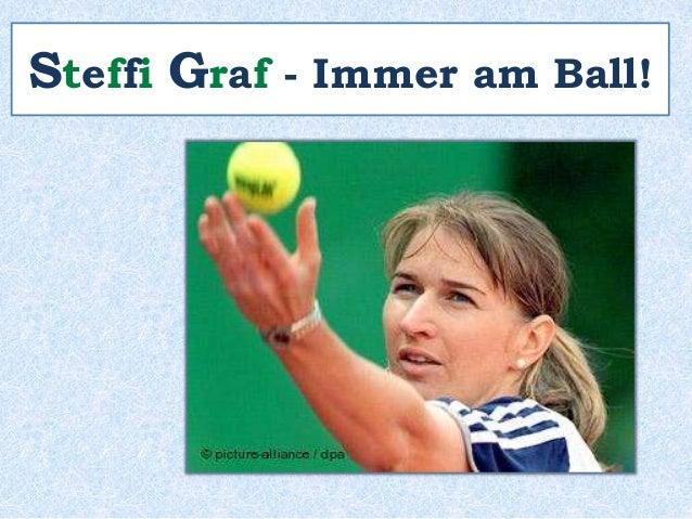 Steffi Graf - Immer am Ball!