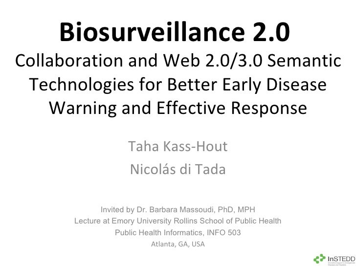 Biosurveillance 2.0  Collaboration and Web 2.0/3.0 Semantic Technologies for Better Early Disease Warning and Effective Re...