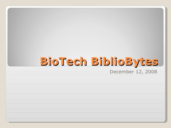 BioTech BiblioBytes December 12, 2008