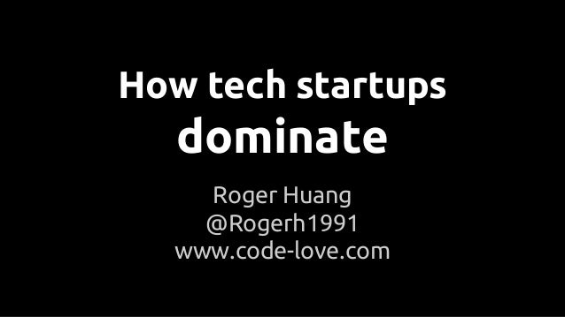 How Tech Startups Dominate