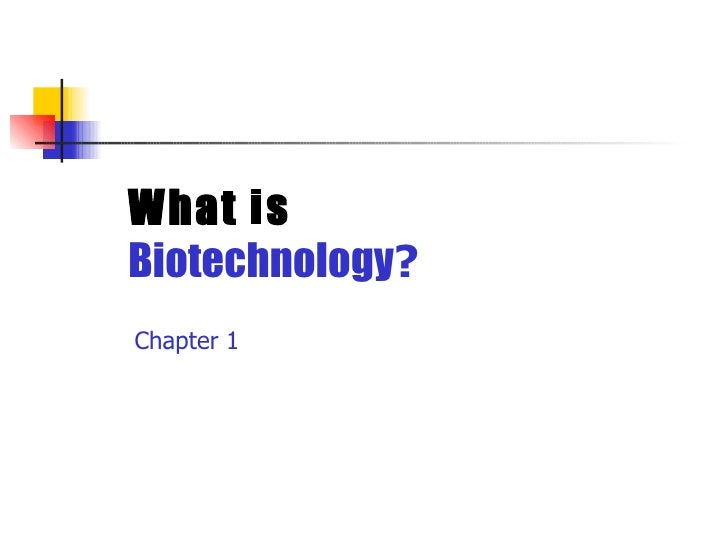 What isBiotechnology?Chapter 1