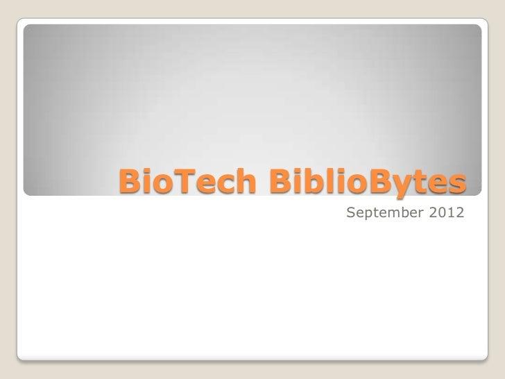 BioTech BiblioBytes            September 2012