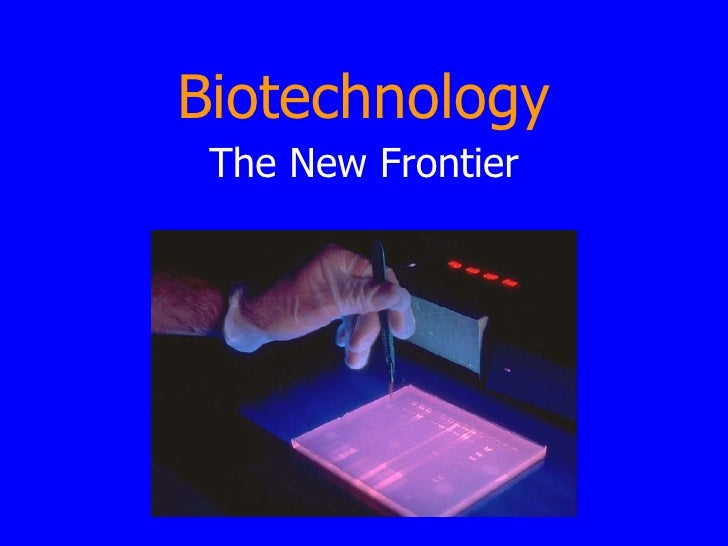 Biotechnology The New Frontier