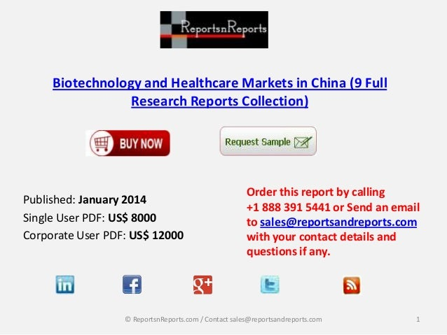 Biotechnology and Healthcare Markets in China (9 Full Research Reports Collection)  Published: January 2014 Single User PD...