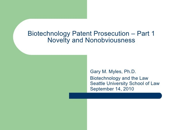 Biotechnology Novelty And Nonobviousness 14 Sep10