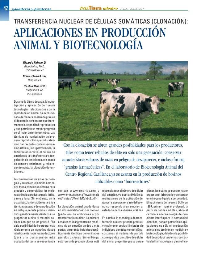 Durante la última década, la inves- tigación y aplicación de nuevas tecnologías relacionadas con la reproducción animal ha...