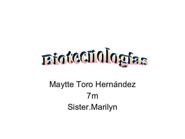 Maytte Toro Hernández 7m Sister.Marilyn Biotecnologías