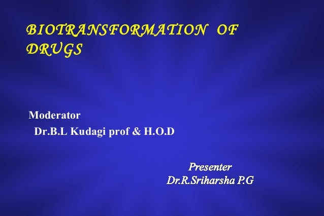 Biotransfermation of drugs by harsha
