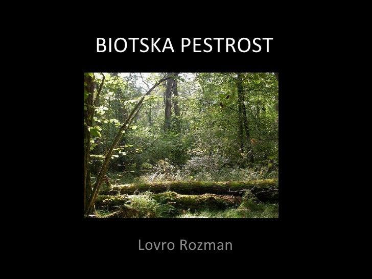 BIOTSKA PESTROST Lovro Rozman
