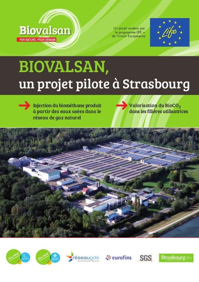 BIOVALSAN,un projet pilote à StrasbourgValorisation du BioCO2danslesfilièresutilisatricesInjectiondubiométhaneproduità par...