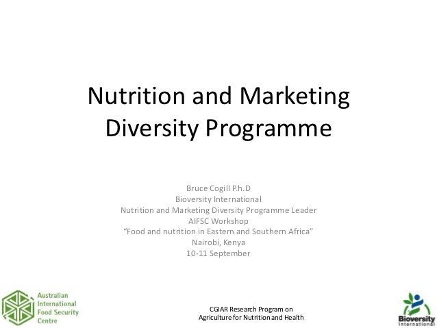 Bruce Cogill (Bioversity) - Nutrition and Marketing Diversity Programme