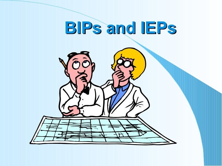 BIPs and IEPs