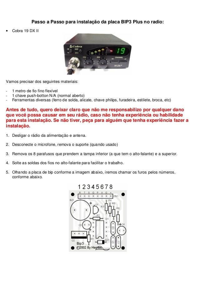 Passo a Passo para instalação da placa BIP3 Plus no radio:•   Cobra 19 DX IIVamos precisar dos seguintes materiais:-   1 m...