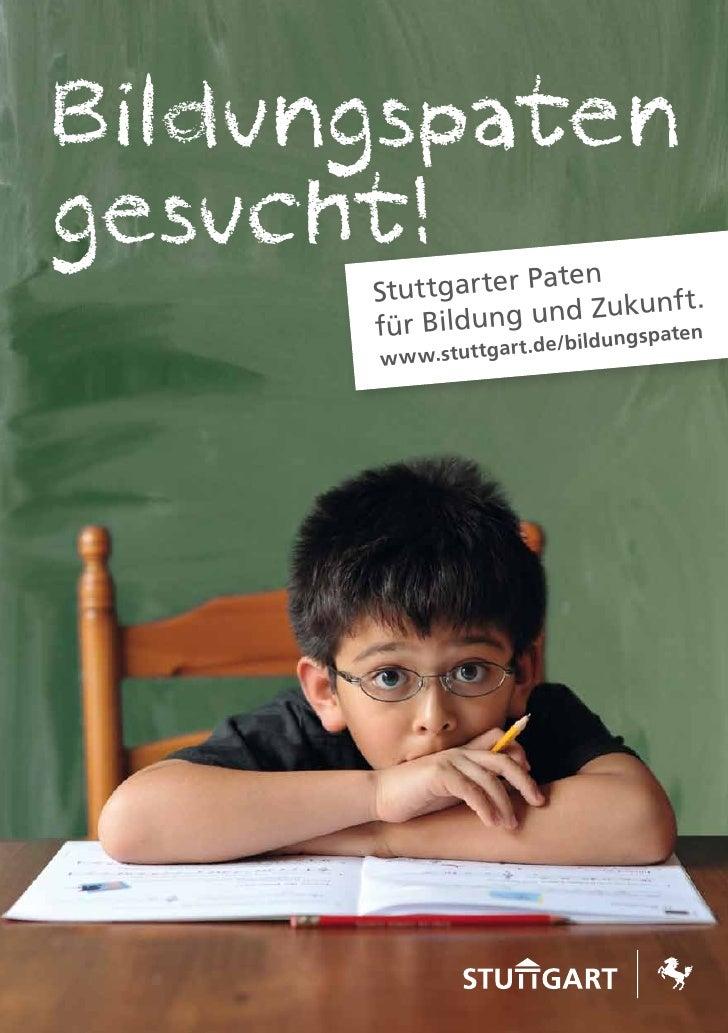Bildungspatengesucht!           aten      Stuttgarter P                      Zukunf t.      für Bildung und ungspaten     ...