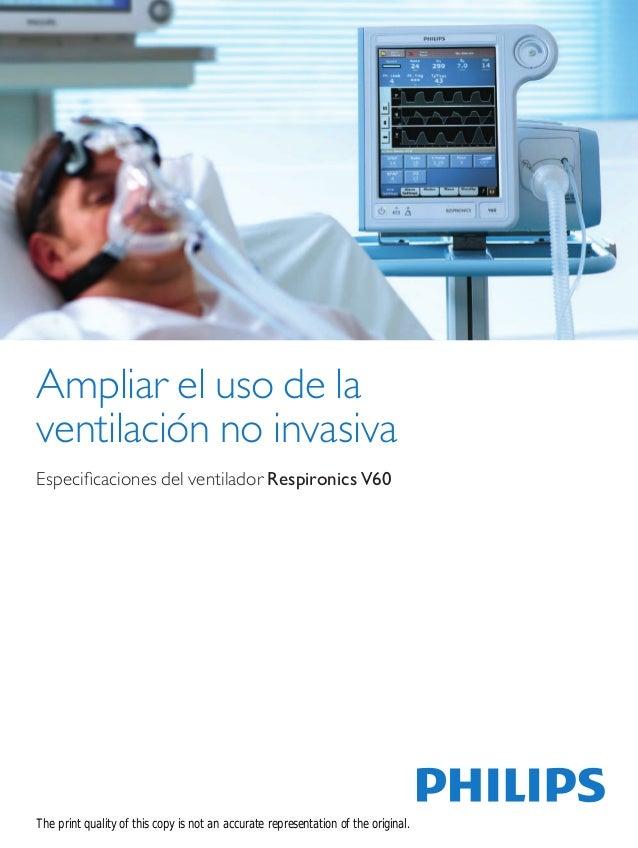Ampliar el uso de la ventilación no invasiva Especificaciones del ventilador Respironics V60 The print quality of this cop...