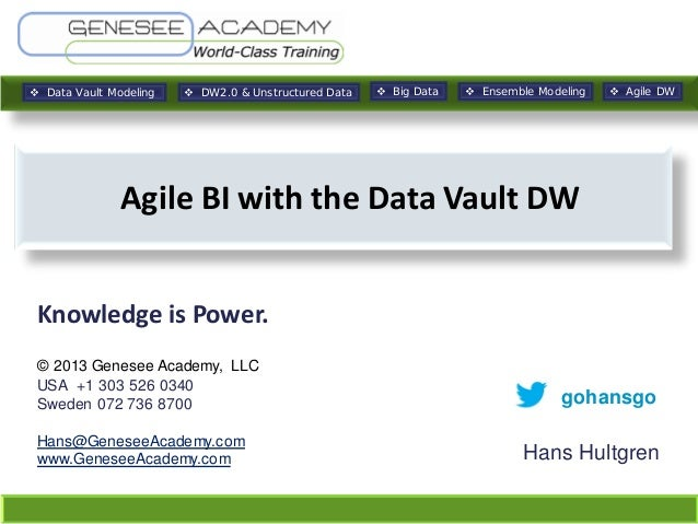 Data Vault Modeling   DW2.0 & Unstructured Data   Big Data   Ensemble Modeling   Agile DW  Agile BI with the Data Va...