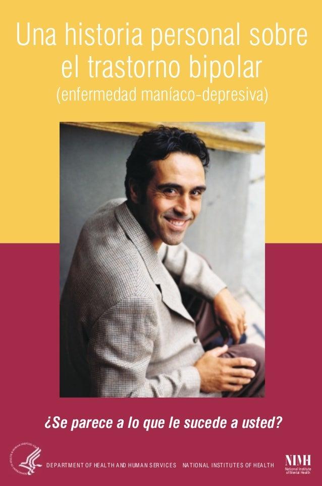 Una historia personal sobre el trastorno bipolar (enfermedad maníaco-depresiva) ¿Se parece a lo que le sucede a usted? IIN...