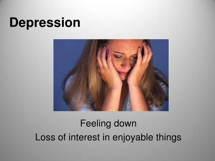 types of depression Learn about depression symptoms in men, women, teenagers, and children plus, read about treatment, medications and side effects, causes, and diagnosis one in 10 people will have some type of depression during their lifetime.