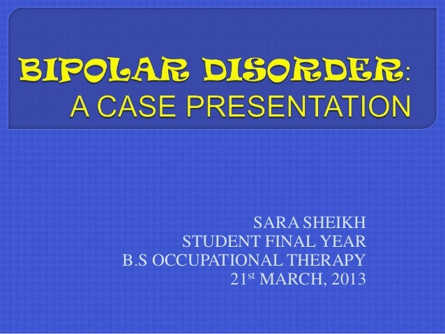 SARA SHEIKH       STUDENT FINAL YEARB.S OCCUPATIONAL THERAPY           21st MARCH, 2013