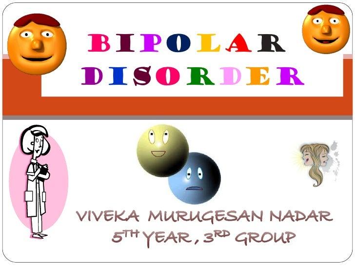 Bipolar disorder made by viveka m.