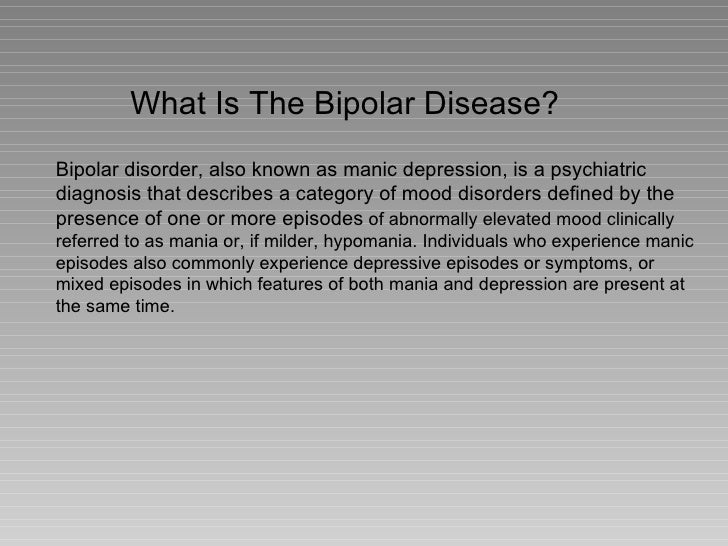 an essay on the bipolar disorder Bipolar disorder this essay bipolar disorder and other 64,000+ term papers, college essay examples and free essays are available now on reviewessayscom autor: review • december 20, 2010 • essay • 1,080 words (5 pages) • 709 views.