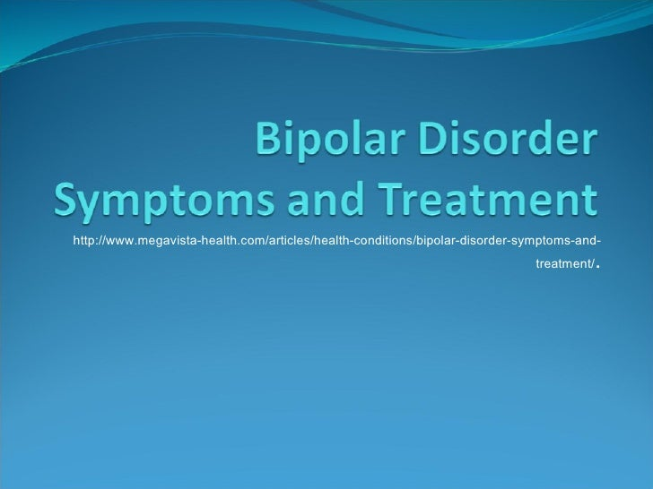 Bipolar Disorder Symptoms And Treatment
