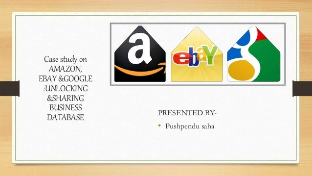 ebay and amazon case study Amazon case study文档内容摘要:casestudyofamazon:internationalexpansionofane-tailer1howdoyouaccountforamazon'shighcustomersatisfactionscoresamazon.