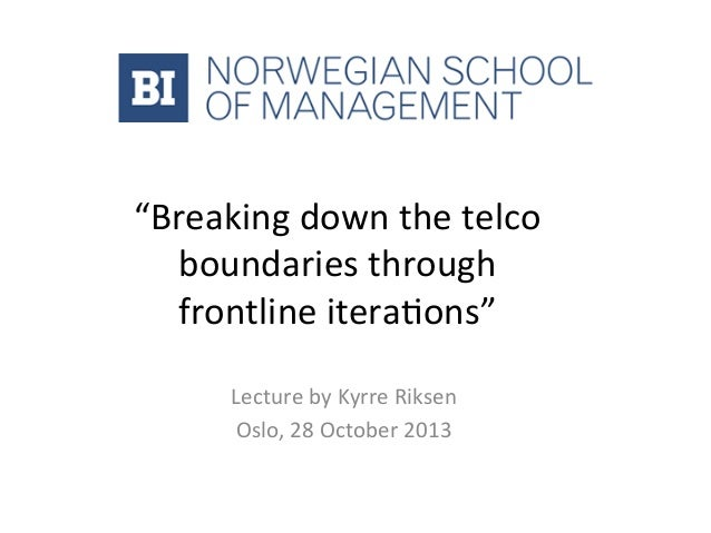 """""""Breaking  down  the  telco   boundaries  through       frontline  itera6ons""""   Lecture  by  Kyrre..."""
