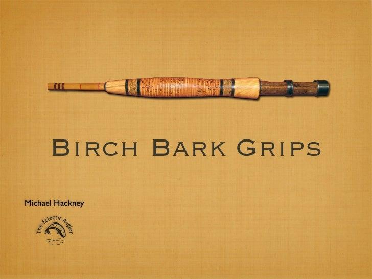 Birch Bark GripsMichael Hackney