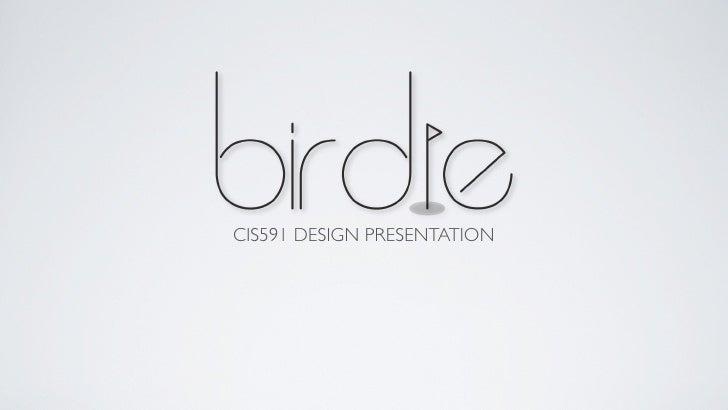 Birdie Design Presentation
