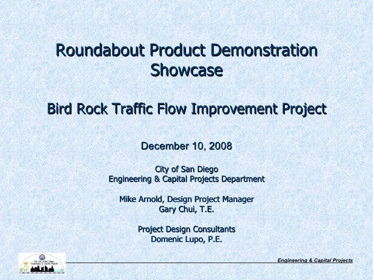 Roundabout Product Demonstration Showcase Bird Rock Traffic Flow Improvement Project   December 10, 2008 City of San Diego...