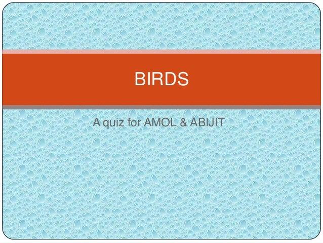 A quiz for AMOL & ABIJIT BIRDS