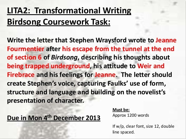 LITA2: Transformational Writing Birdsong Coursework Task: Write the letter that Stephen Wraysford wrote to Jeanne Fourment...