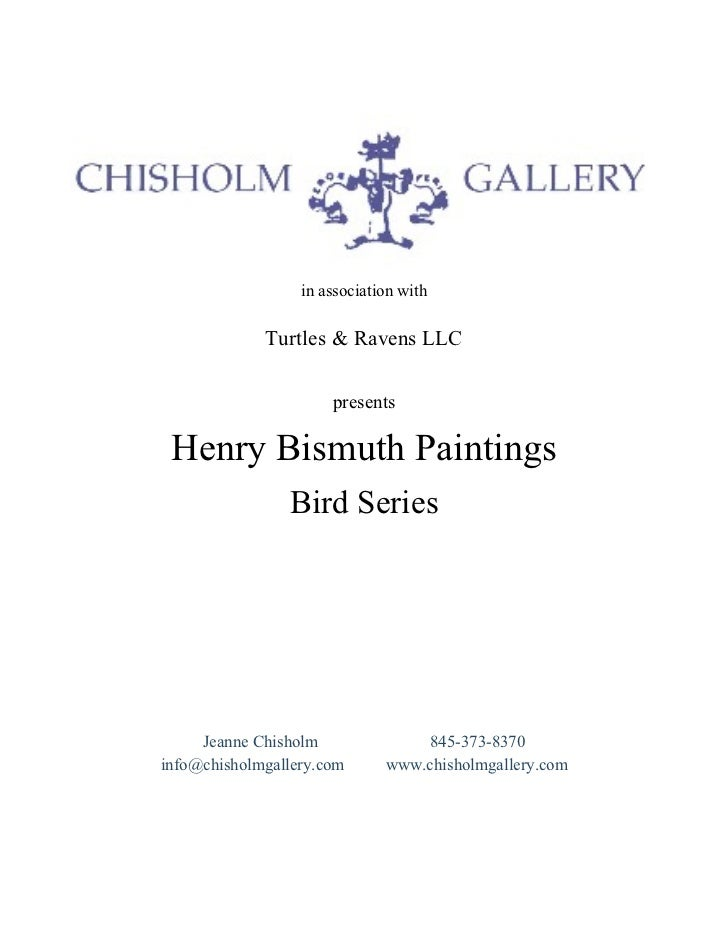 in association with  in association with Turtles & Ravens LLC presents Henry Bismuth Paintings Bird Series Jeanne Chisholm...