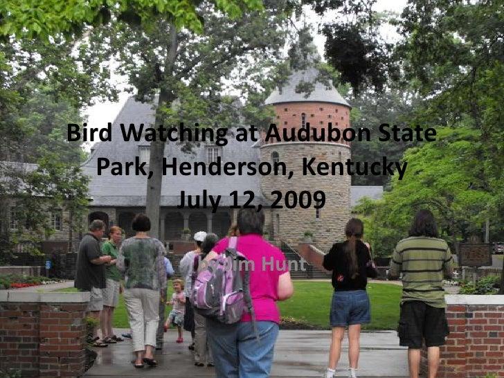Bird Watching at Audubon State Park, Henderson, KentuckyJuly 12, 2009<br />by Jim Hunt<br />