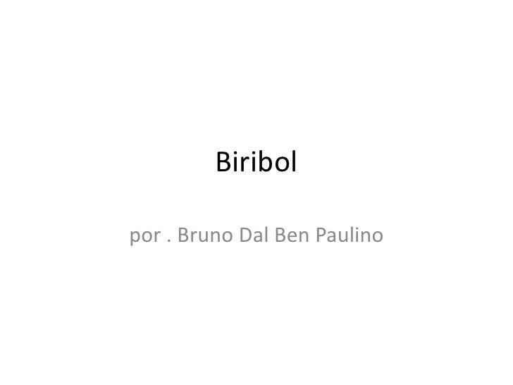 Biribol<br />por . Bruno Dal Ben Paulino<br />